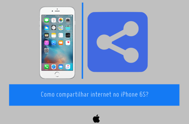 Como compartilhar internet no iPhone 6S?