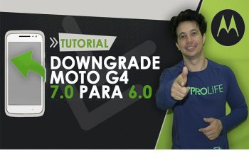 Downgrade Moto G4 Plus 7.0 para 6.0