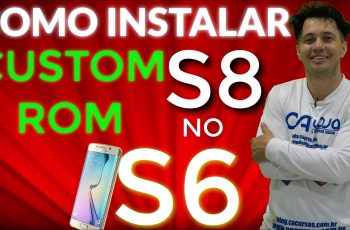 Como instalar rom customizada S8 no Galaxy s6 G920i