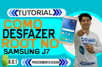 Como Desfazer Root do Samsung J7 (SM-J700M) Android 6.0.1