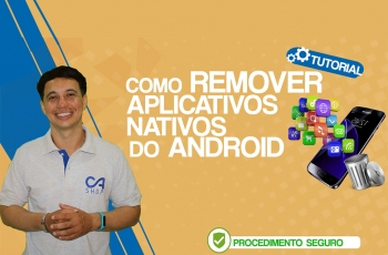 Como Remover Aplicativos Nativos no Android