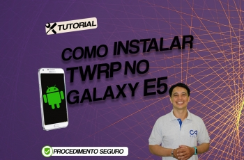 Como Instalar TWRP no Galaxy E5 E500M Android 5.1.1 Patch 01-05-2016